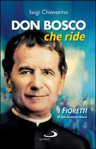 Don Bosco che ride. I «fioretti» di san Giovanni Bosco