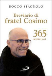 Libro Breviario di fratel Cosimo. 365 meditazioni Rocco Spagnolo