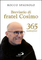 Breviario di fratel Cosimo. 365 meditazioni