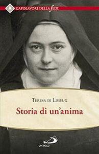 Libro Storia di un'anima. Ristabilita criticamente secondo la disposizione originale degli autografi Teresa di Lisieux (santa)