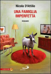 Libro Una famiglia imperfetta Nicola D'Attilio