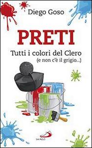 Libro Preti. Tutti i colori del Clero (e non c'è il grigio...) Diego Goso