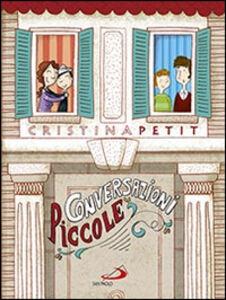 Foto Cover di Conversazioni piccole, Libro di Cristina Petit, edito da San Paolo Edizioni