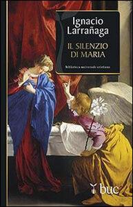 Libro Il silenzio di Maria Ignacio Larranaga
