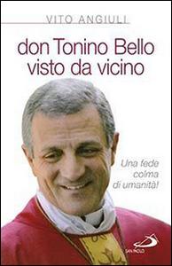 Libro Don Tonino Bello visto da vicino Vito Angiuli