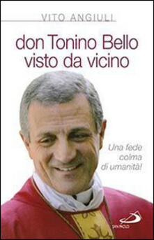 Don Tonino Bello visto da vicino