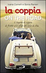 Libro La coppia on the road. Il legame di coppia di fronte alle sfide del ciclo della vita Sonia Ranieri , Ivana Comelli