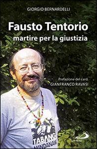 Libro Fausto Tentorio martire per la giustizia Giorgio Bernardelli