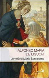 Le virtù di Maria Santissima