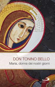 Libro Maria donna dei nostri giorni Antonio Bello