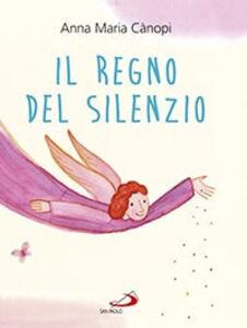 Libro Il regno del silenzio Anna Maria Cànopi , Loretta Serofilli