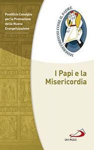 Foto Cover di I papi e la misericordia, Libro di  edito da San Paolo Edizioni