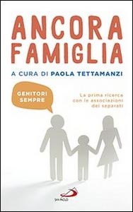 Libro Ancora famiglia. Genitori sempre. La prima ricerca con le associazioni dei separati