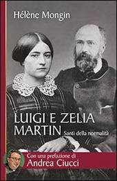 Luigi e Zelia Martin. Santi della normalità