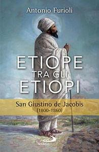 Foto Cover di Etiope tra gli etiopi. San Giustino de Jacobis (1800-1860), Libro di Antonio Furioli, edito da San Paolo Edizioni