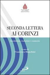 Seconda lettera ai Corinzi. Introduzione, traduzione e commento