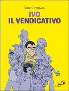 Libro Ivo il vendicativo Giusto Truglia