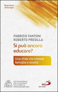 Libro Si può ancora educare? Fabrizio Fantoni , Roberto Presilla