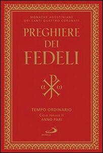 Foto Cover di Preghiere dei fedeli. Tempo ordinario. Ciclo feriale II anno pari, Libro di  edito da San Paolo Edizioni