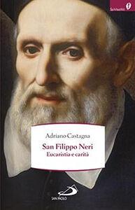 Foto Cover di San Filippo Neri. Eucaristia e carità, Libro di Adriano Castagna, edito da San Paolo Edizioni