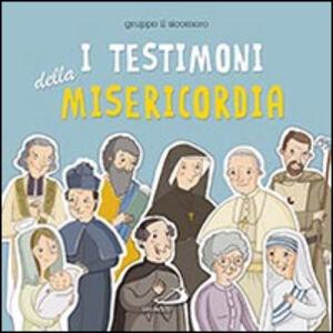 Foto Cover di I testimoni della misericordia, Libro di  edito da San Paolo Edizioni