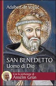Libro San Benedetto. Uomo di Dio Adalbert De Vogüé
