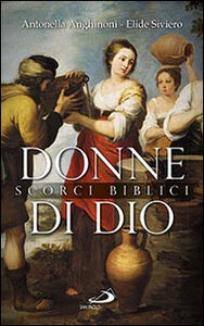 Libro Donne di Dio. Scorci biblici Antonella Anghinoni , Elide Siviero
