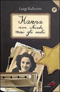 Libro Hanna non chiude mai gli occhi Luigi Ballerini