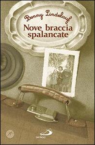 Libro Nove braccia spalancate Benny Lindelauf