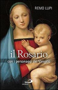 Il rosario. Con i personaggi del Vangelo