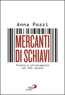 Mercanti di schiavi. Tratta e sfruttamento nel XXI secolo.pdf