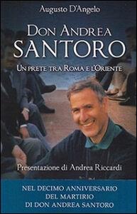 Libro Don Andrea Santoro. Un prete tra Roma e l'Oriente Augusto D'Angelo