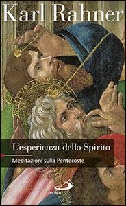 Libro L' esperienza dello Spirito. Meditazioni sulla Pentecoste Karl Rahner