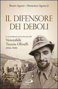 Lpgcsostenible.es Il difensore dei deboli. La straordinaria storia d'amore del venerabile Teresio Olivelli (1916-1945) Image