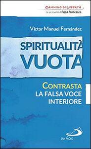 Libro Spiritualità vuota. Contrasta la falsa voce interiore Víctor Manuel Fernández