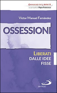 Libro Ossessioni. Liberati dalle idee fisse Víctor Manuel Fernández