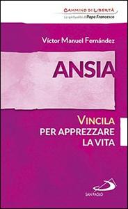 Libro Ansia. Vincila per apprezzare la vita Víctor Manuel Fernández