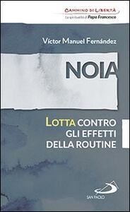 Libro Noia. Lotta contro gli effetti della routine Víctor Manuel Fernández