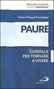 Foto Cover di Paure. Superale per tornare a vivere, Libro di Víctor Manuel Fernández, edito da San Paolo Edizioni