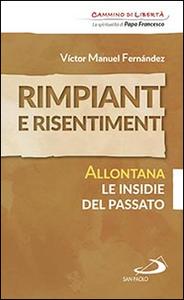 Libro Rimpianti e risentimenti. Allontana le insidie del passato Víctor Manuel Fernández