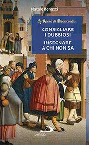 Foto Cover di Consigliare i dubbiosi, insegnare a chi non sa, Libro di Natale Benazzi, edito da San Paolo Edizioni