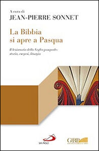 Libro La Bibbia si apre a Pasqua. Il lezionario sulla Veglia pasquale: storia, esegesi, liturgia