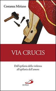 Via Crucis. Dallepifania della violenza allepifania dellamore.pdf