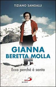 Gianna Beretta Molla. Ecco perché è santa
