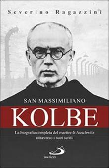 Milanospringparade.it San Massimiliano Kolbe. La biografia completa del martire di Auschwitz attraverso i suoi scritti Image