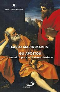 Gli apostoli. Uomini di pace e di riconciliazione
