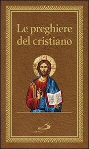 Libro Le preghiere del cristiano. Massime eterne. Messa, rosario, Via Crucis, salmi, preghiere e pie invocazioni. Ediz. italiana e in latina