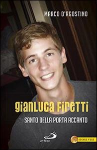 Gianluca Firetti. Santo della porta accanto