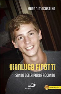 Libro Gianluca Firetti. Santo della porta accanto Marco D'Agostino