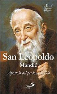 Foto Cover di San Leopoldo Mandic. Apostolo del perdono di Dio, Libro di Luca Crippa, edito da San Paolo Edizioni